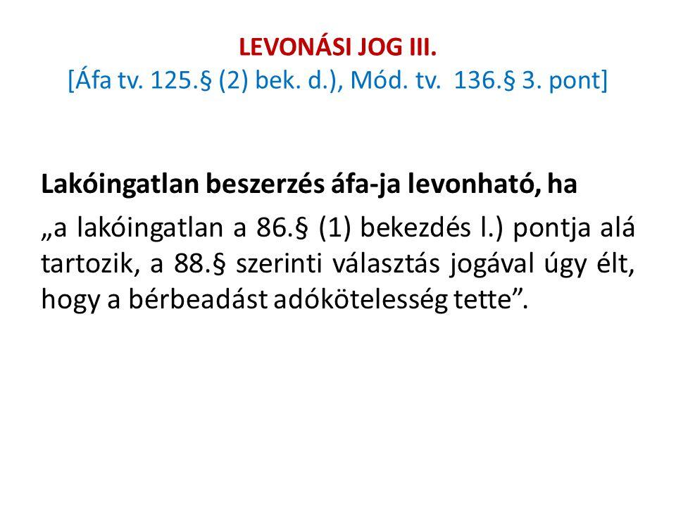 LEVONÁSI JOG III. [Áfa tv. 125.§ (2) bek. d.), Mód. tv. 136.§ 3. pont]